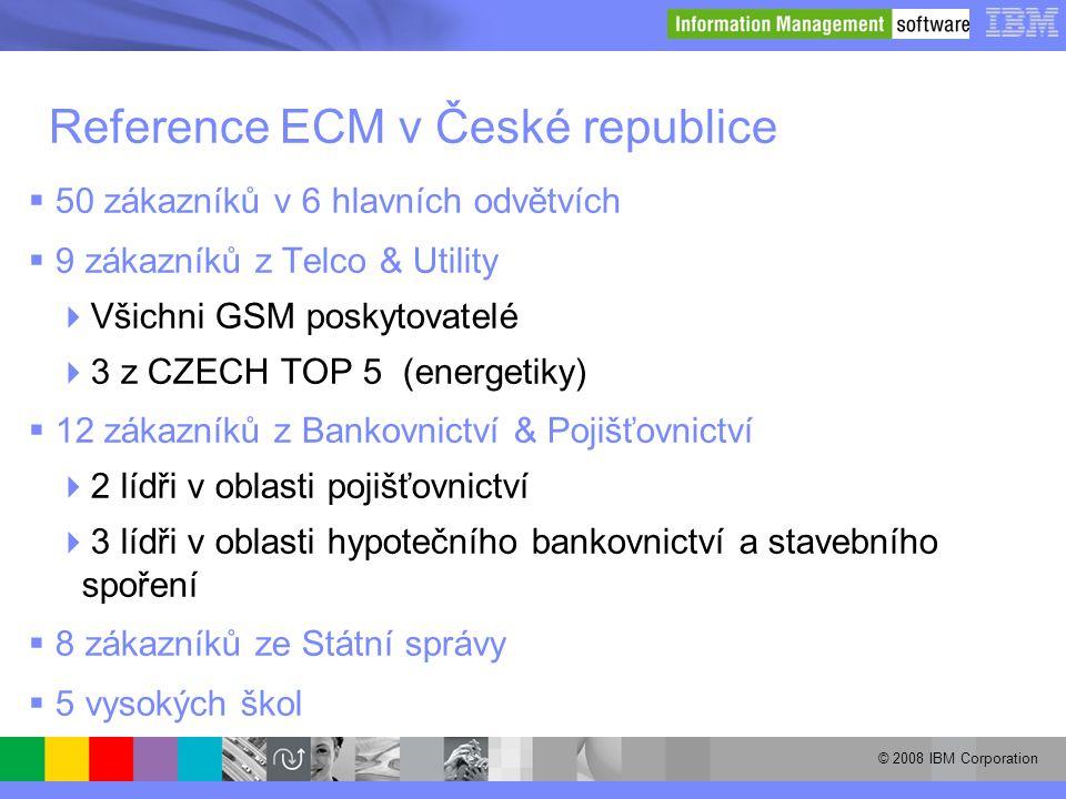 © 2008 IBM Corporation Reference ECM v České republice  50 zákazníků v 6 hlavních odvětvích  9 zákazníků z Telco & Utility  Všichni GSM poskytovate