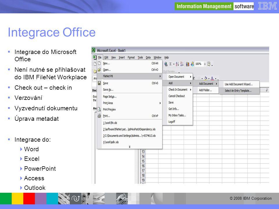 © 2008 IBM Corporation Integrace Office  Integrace do Microsoft Office  Není nutné se přihlašovat do IBM FileNet Workplace  Check out – check in 