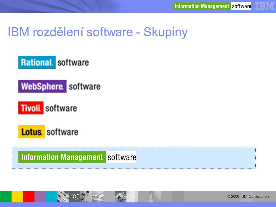 © 2008 IBM Corporation IBM rozdělení software - Skupiny