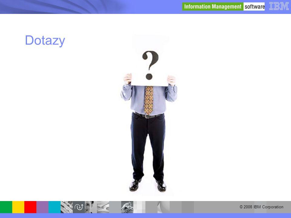 © 2008 IBM Corporation Dotazy