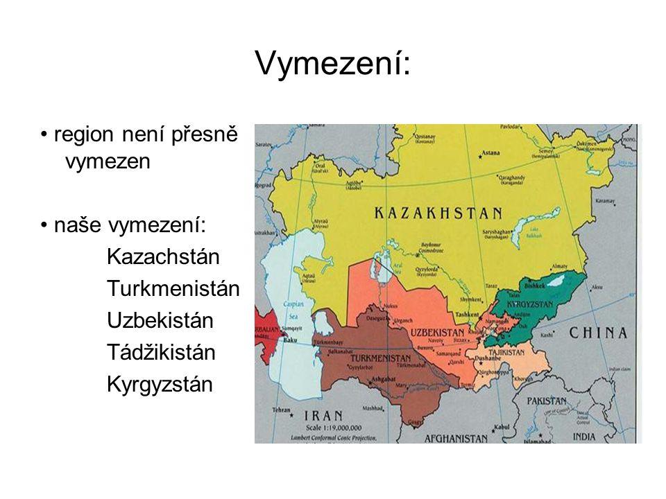 Vymezení: region není přesně vymezen naše vymezení: Kazachstán Turkmenistán Uzbekistán Tádžikistán Kyrgyzstán