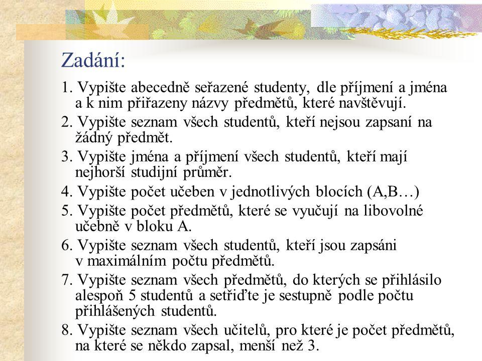 Zadání: 1. Vypište abecedně seřazené studenty, dle příjmení a jména a k nim přiřazeny názvy předmětů, které navštěvují. 2. Vypište seznam všech studen