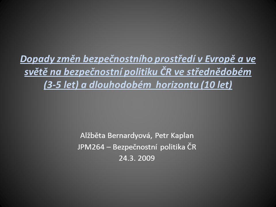 Dopady změn bezpečnostního prostředí v Evropě a ve světě na bezpečnostní politiku ČR ve střednědobém (3-5 let) a dlouhodobém horizontu (10 let) Alžbět