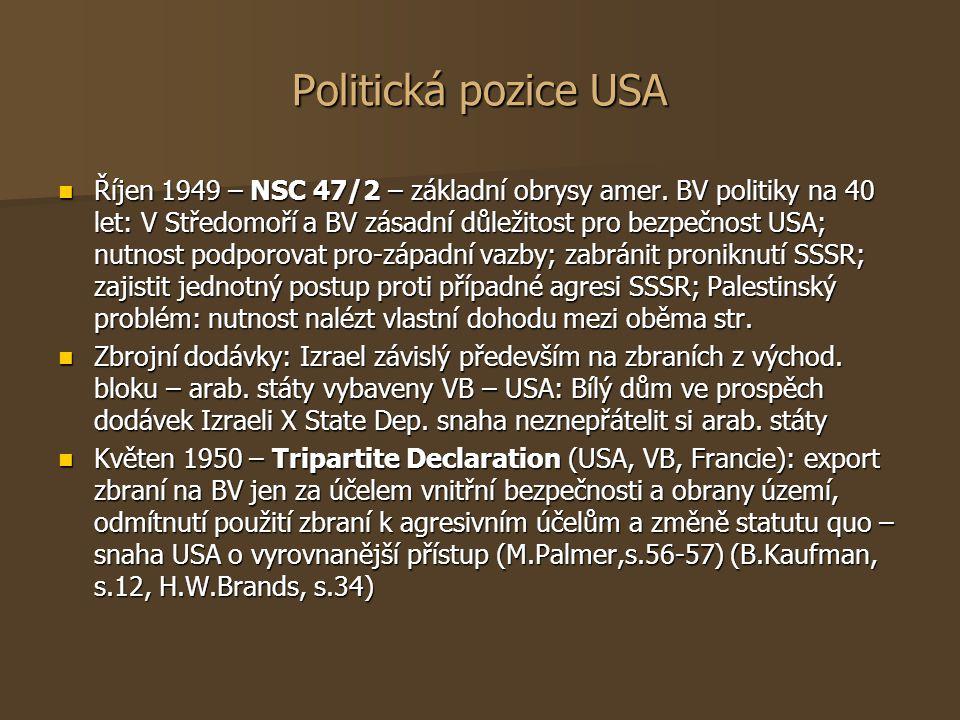 Politická pozice USA Říjen 1949 – NSC 47/2 – základní obrysy amer. BV politiky na 40 let: V Středomoří a BV zásadní důležitost pro bezpečnost USA; nut