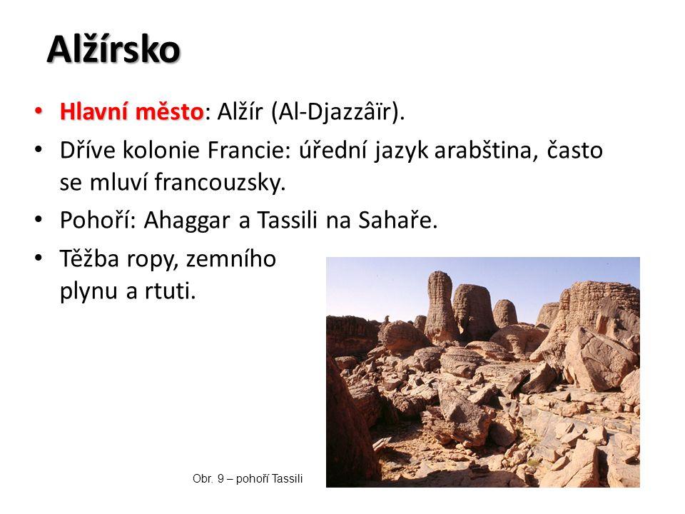 Alžírsko Hlavní město Hlavní město: Alžír (Al-Djazzâïr). Dříve kolonie Francie: úřední jazyk arabština, často se mluví francouzsky. Pohoří: Ahaggar a