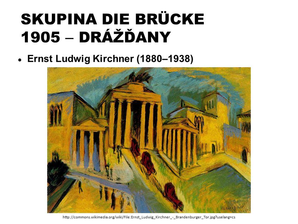 SKUPINA DIE BRÜCKE 1905 – DRÁŽĎANY ● Ernst Ludwig Kirchner (1880–1938) http://commons.wikimedia.org/wiki/File:Ernst_Ludwig_Kirchner_-_Brandenburger_To