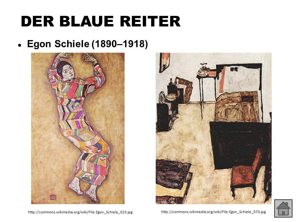 DER BLAUE REITER ● Egon Schiele (1890–1918) http://commons.wikimedia.org/wiki/File:Egon_Schiele_023.jpg http://commons.wikimedia.org/wiki/File:Egon_Sc