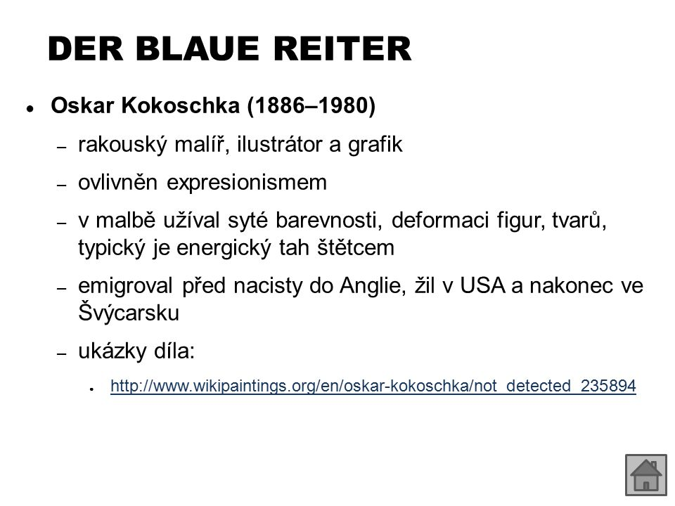 DER BLAUE REITER ● Oskar Kokoschka (1886–1980) – rakouský malíř, ilustrátor a grafik – ovlivněn expresionismem – v malbě užíval syté barevnosti, defor