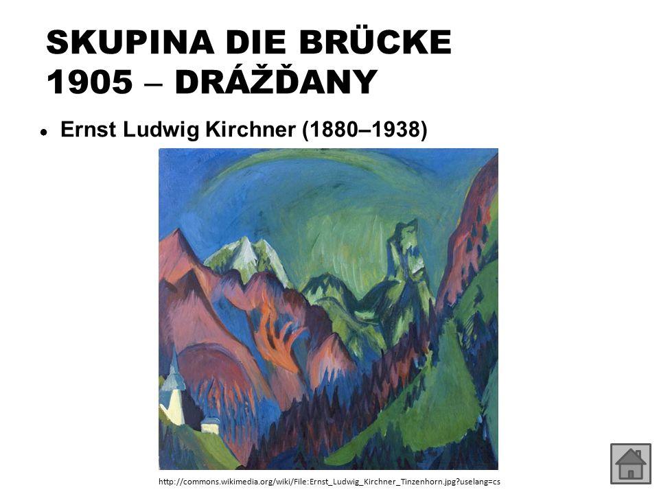 SKUPINA DIE BRÜCKE 1905 – DRÁŽĎANY ● Ernst Ludwig Kirchner (1880–1938) http://commons.wikimedia.org/wiki/File:Ernst_Ludwig_Kirchner_Tinzenhorn.jpg?use