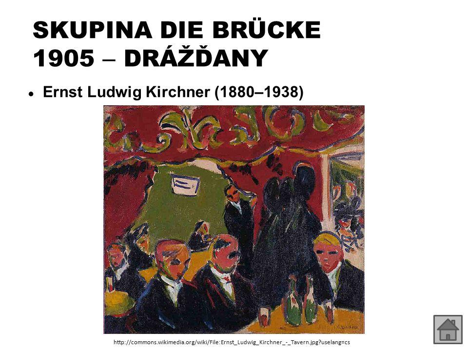 SKUPINA DIE BRÜCKE 1905 – DRÁŽĎANY ● Ernst Ludwig Kirchner (1880–1938) http://commons.wikimedia.org/wiki/File:Ernst_Ludwig_Kirchner_-_Tavern.jpg?usela