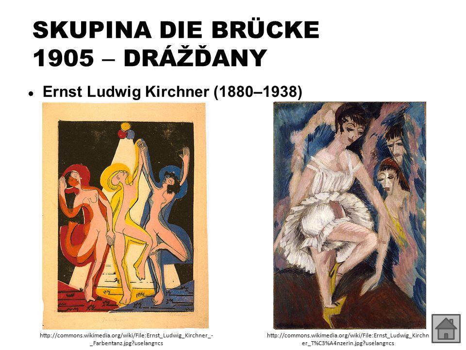 SKUPINA DIE BRÜCKE 1905 – DRÁŽĎANY ● Ernst Ludwig Kirchner (1880–1938) http://commons.wikimedia.org/wiki/File:Ernst_Ludwig_Kirchner_- _Farbentanz.jpg?