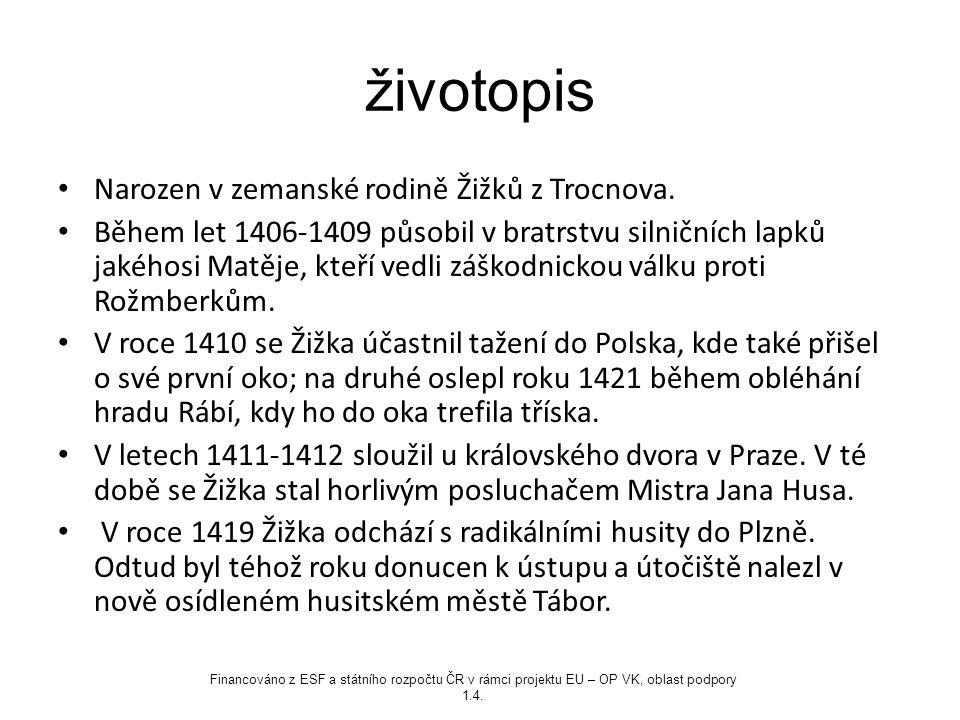 Žižkovy vítězné bitvy Žižka zvítězil se svým vojskem v bitvě u Havlíčkova Brodu proti křižáckým vojskům (1422), v bitvě u Hradce Králové (1423), v bitvě u Malešova (1424).
