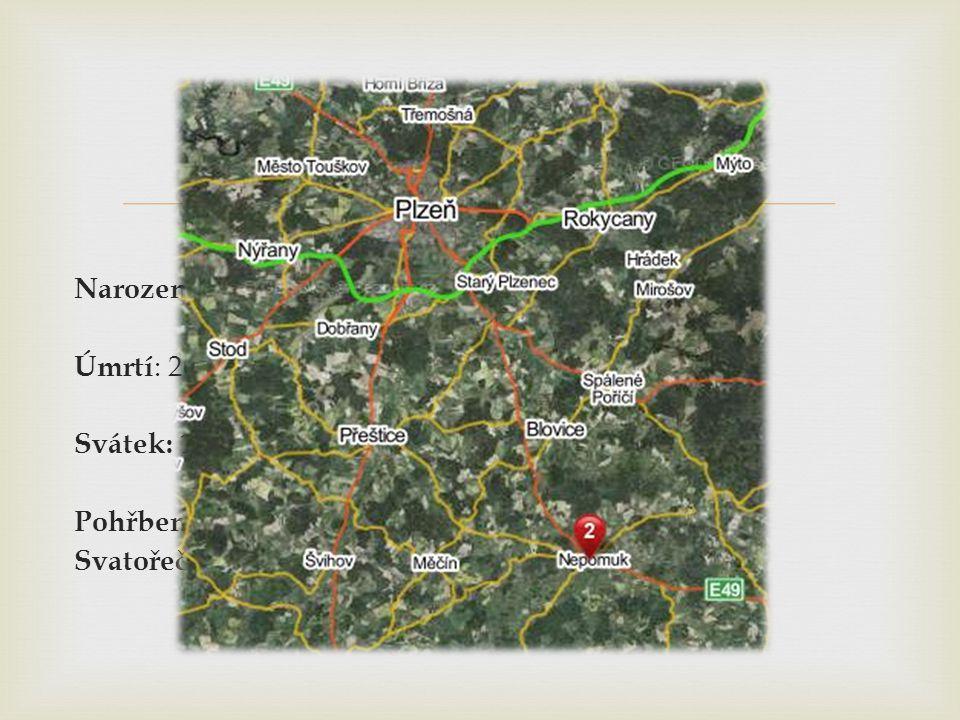  Narození: mezi 1340 a 1350 v Pomuku, dnešním Nepomuku Úmrtí : 20.