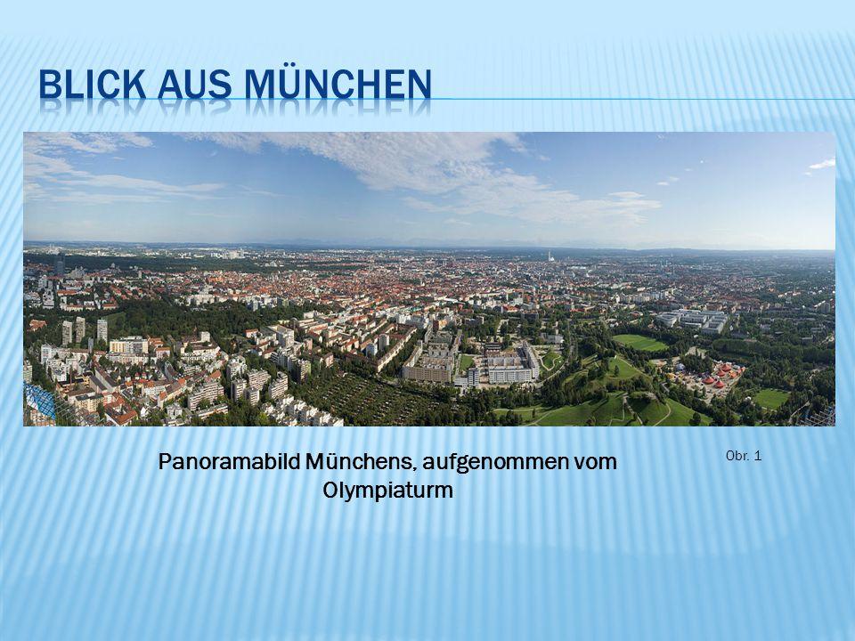 Obr. 1 Panoramabild Münchens, aufgenommen vom Olympiaturm