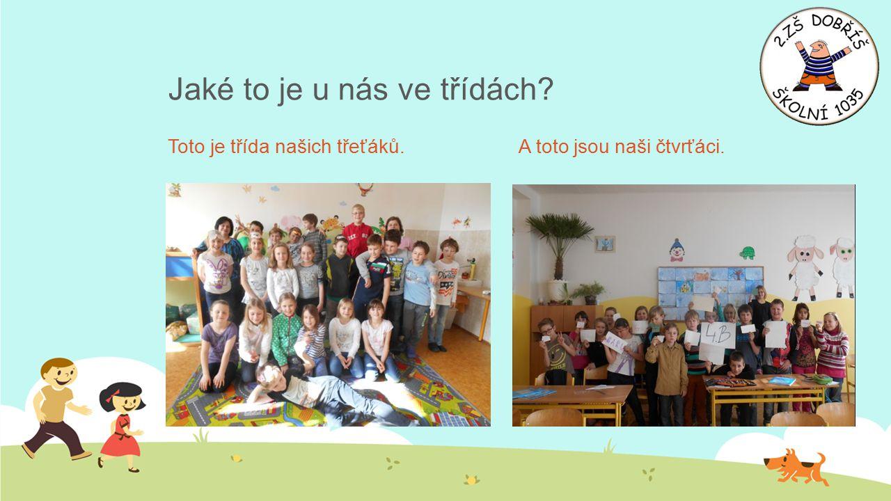 Jaké to je u nás ve třídách? Toto je třída našich třeťáků.A toto jsou naši čtvrťáci.