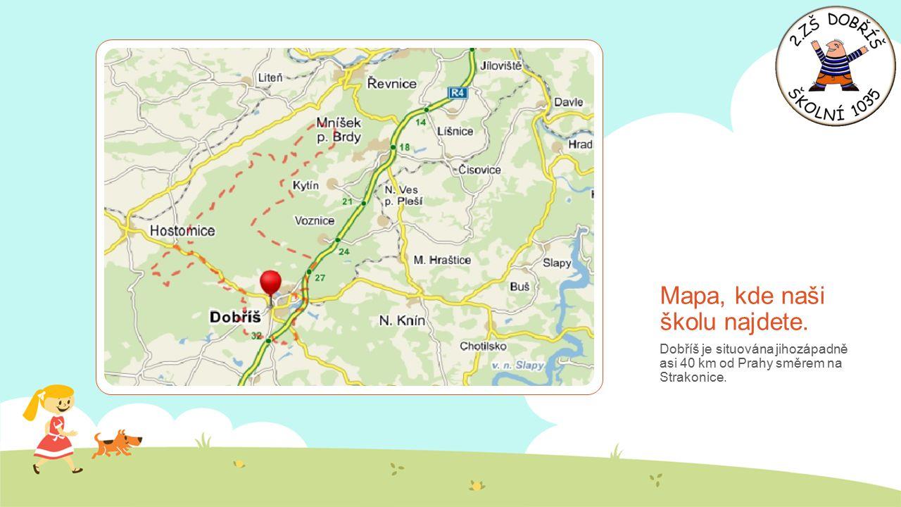 Mapa, kde naši školu najdete. Dobříš je situována jihozápadně asi 40 km od Prahy směrem na Strakonice.