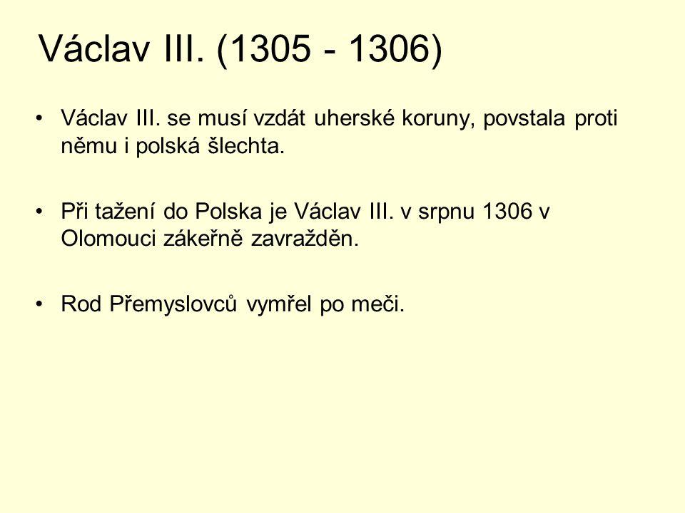 Václav III.(1305 - 1306) Václav III.