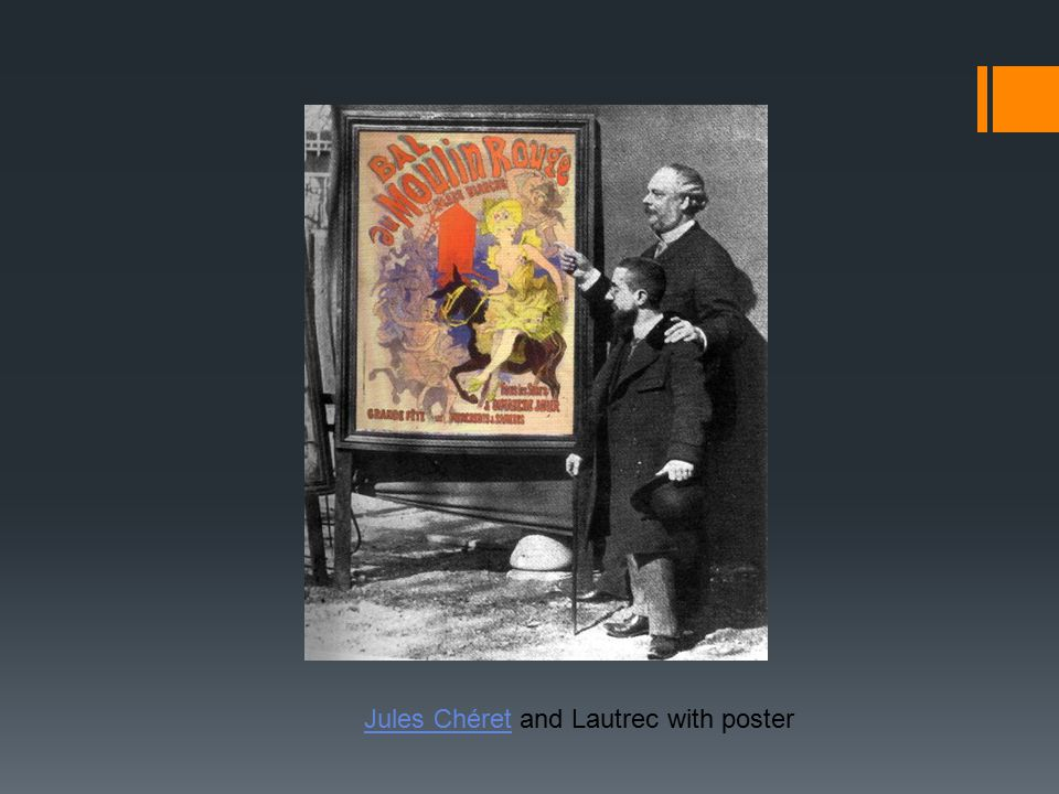 Jules ChéretJules Chéret and Lautrec with poster