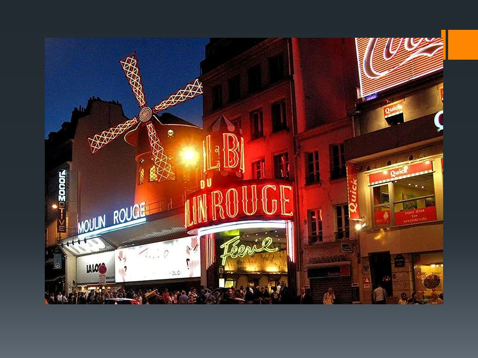 Moulin Rouge  is a cabaret in Paris, France.cabaretParis  Moulin Rouge is best known as the spiritual birthplace of the modern form of the can-can dance.can-can  Close to Montmartre in the Paris district of Pigalle on Boulevard de Clichy in the, it is marked by the red windmill on its roofMontmartrePigallewindmill