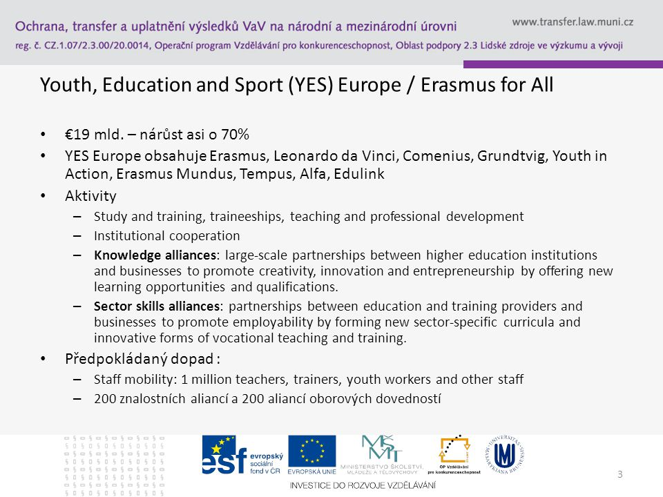 3 Youth, Education and Sport (YES) Europe / Erasmus for All €19 mld.
