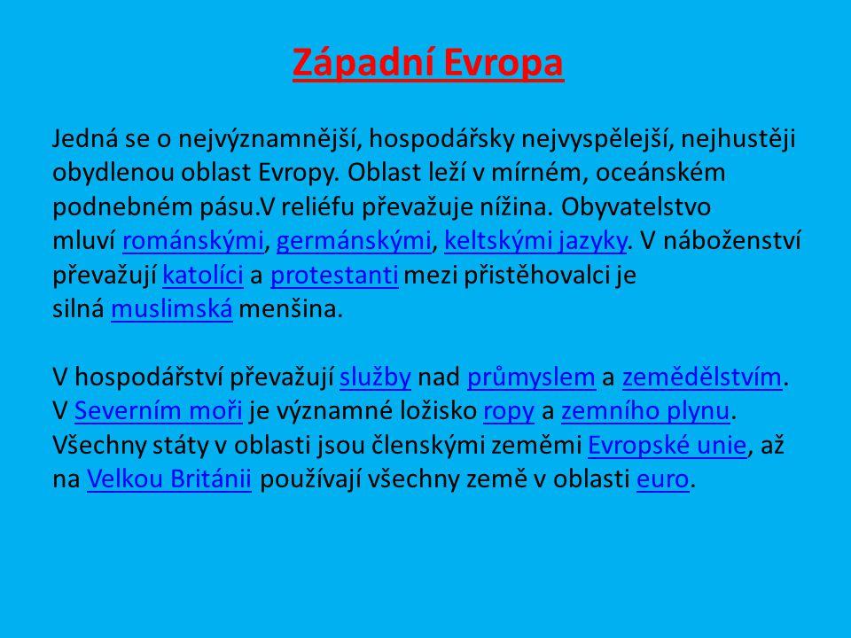 Západní Evropa Jedná se o nejvýznamnější, hospodářsky nejvyspělejší, nejhustěji obydlenou oblast Evropy.