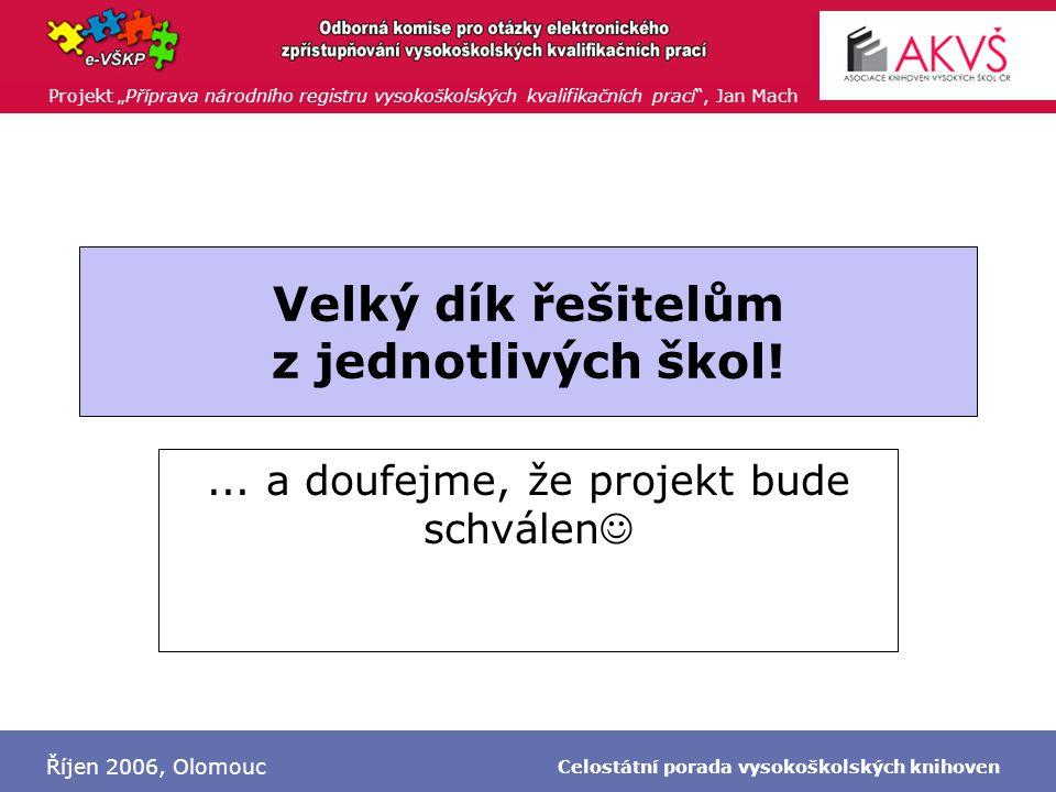 """Projekt """"Příprava národního registru vysokoškolských kvalifikačních prací"""", Jan Mach Říjen 2006, Olomouc Celostátní porada vysokoškolských knihoven Ve"""