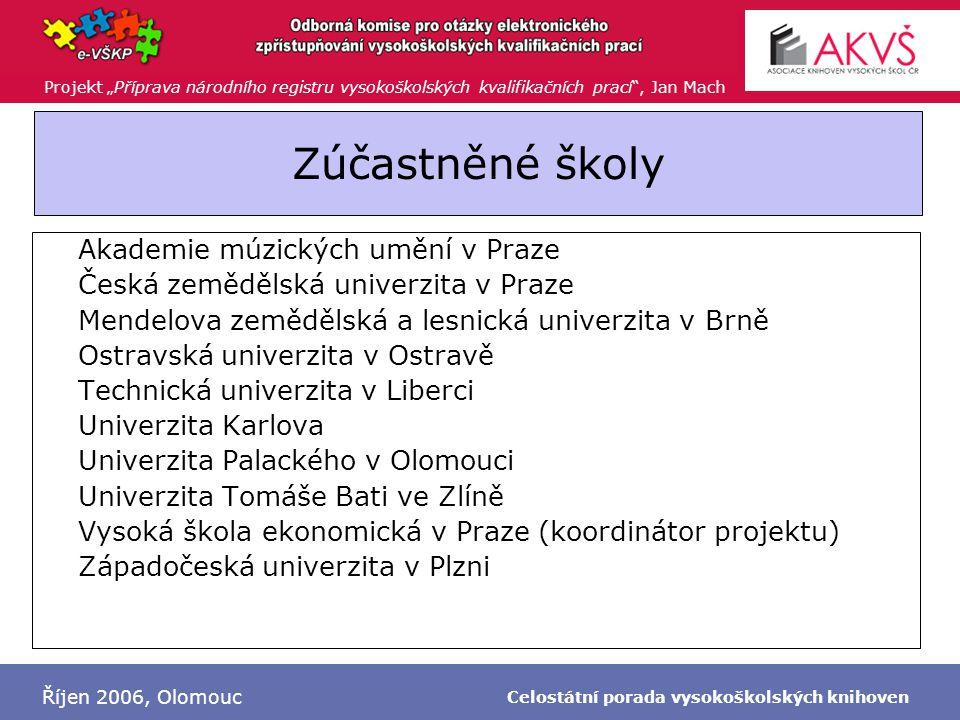 """Projekt """"Příprava národního registru vysokoškolských kvalifikačních prací"""", Jan Mach Říjen 2006, Olomouc Celostátní porada vysokoškolských knihoven Zú"""