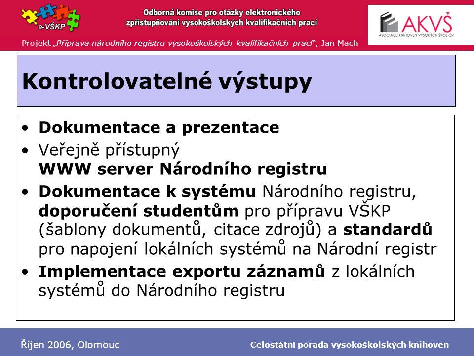 """Projekt """"Příprava národního registru vysokoškolských kvalifikačních prací"""", Jan Mach Říjen 2006, Olomouc Celostátní porada vysokoškolských knihoven Ko"""
