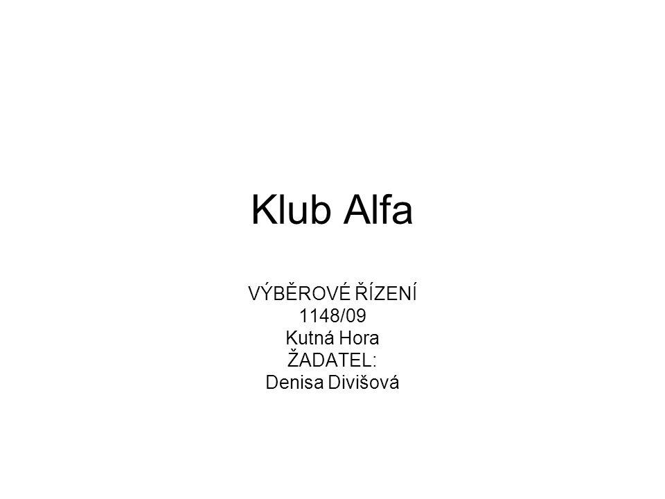 Klub Alfa VÝBĚROVÉ ŘÍZENÍ 1148/09 Kutná Hora ŽADATEL: Denisa Divišová