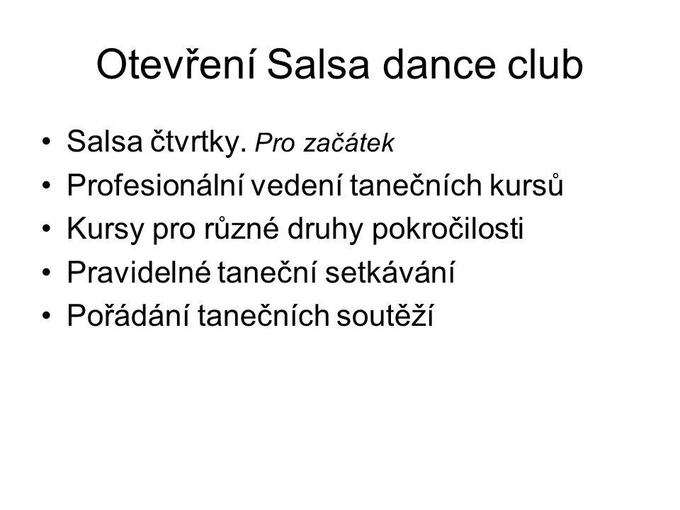 Otevření Salsa dance club Salsa čtvrtky.