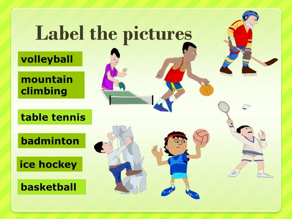 We play tennis golf table tennis basketball volleyball baseball badminton ice hockey Autorem materiálu a všech jeho částí, není-li uvedeno jinak, je Mgr.