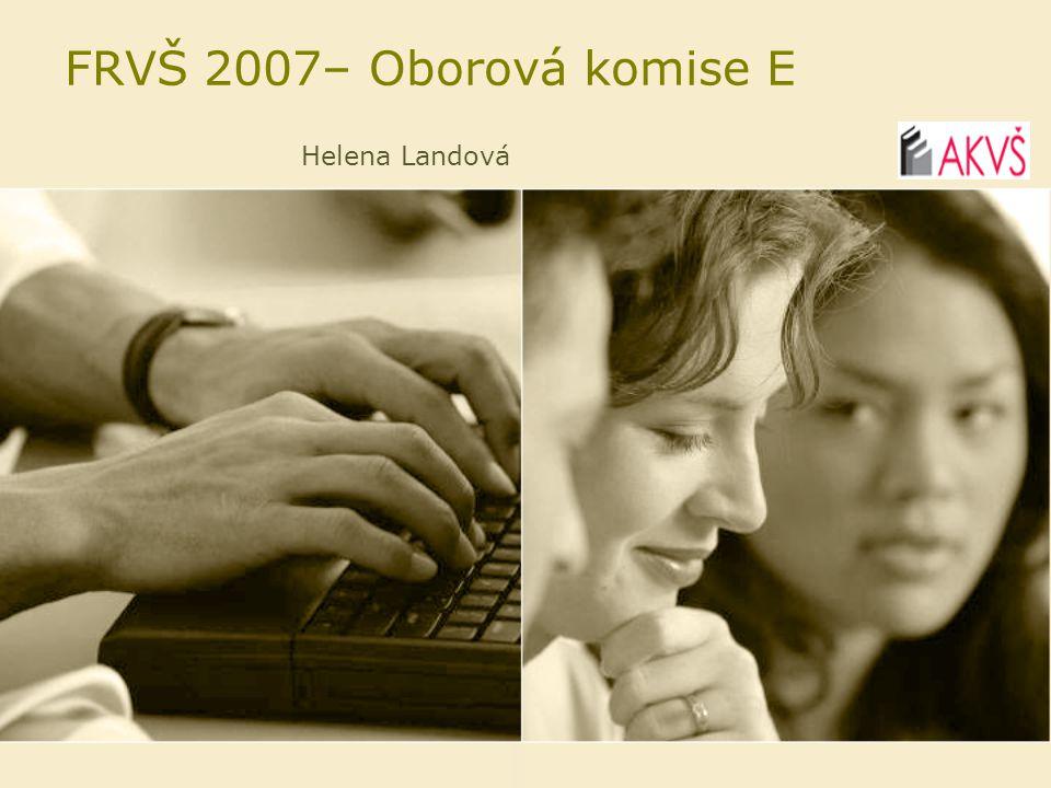 FRVŠ 2007– Oborová komise E Helena Landová
