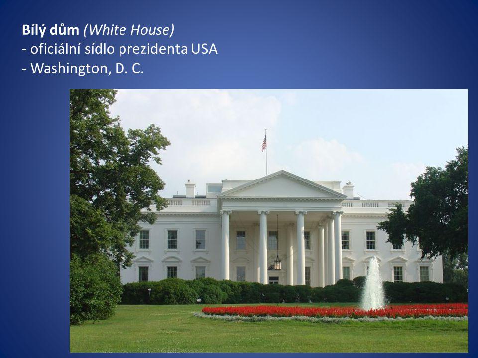 Bílý dům (White House) - oficiální sídlo prezidenta USA - Washington, D. C.