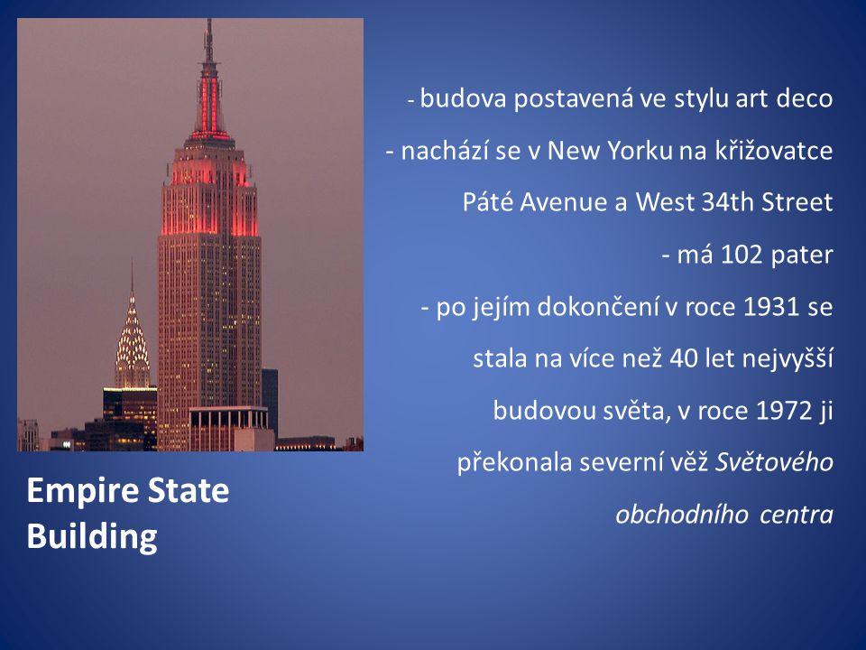- budova postavená ve stylu art deco - nachází se v New Yorku na křižovatce Páté Avenue a West 34th Street - má 102 pater - po jejím dokončení v roce