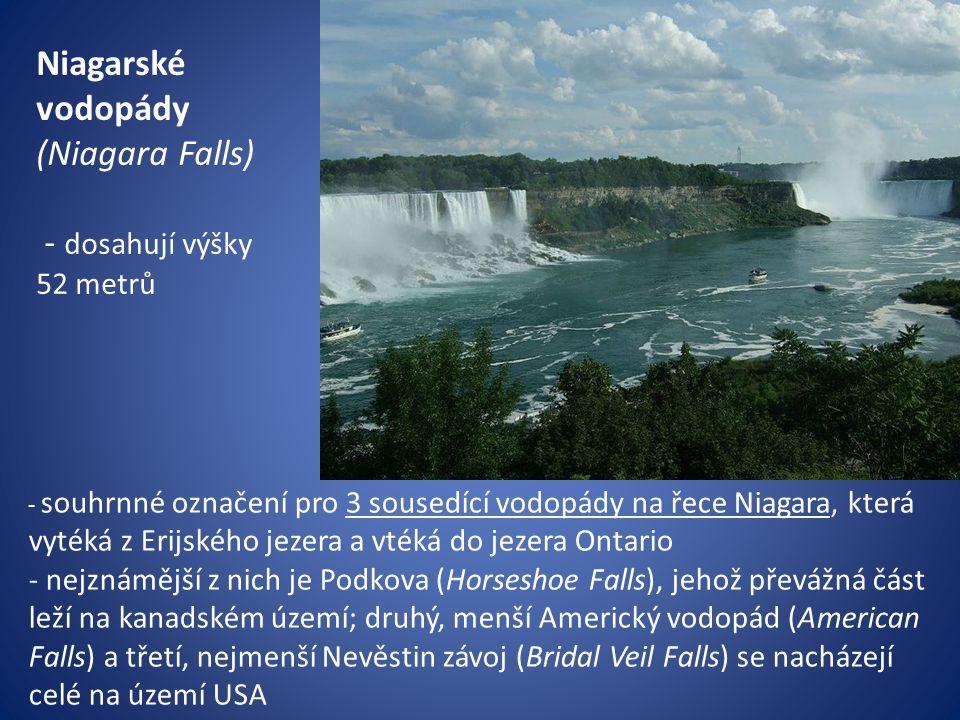 Niagarské vodopády (Niagara Falls) - dosahují výšky 52 metrů - souhrnné označení pro 3 sousedící vodopády na řece Niagara, která vytéká z Erijského je