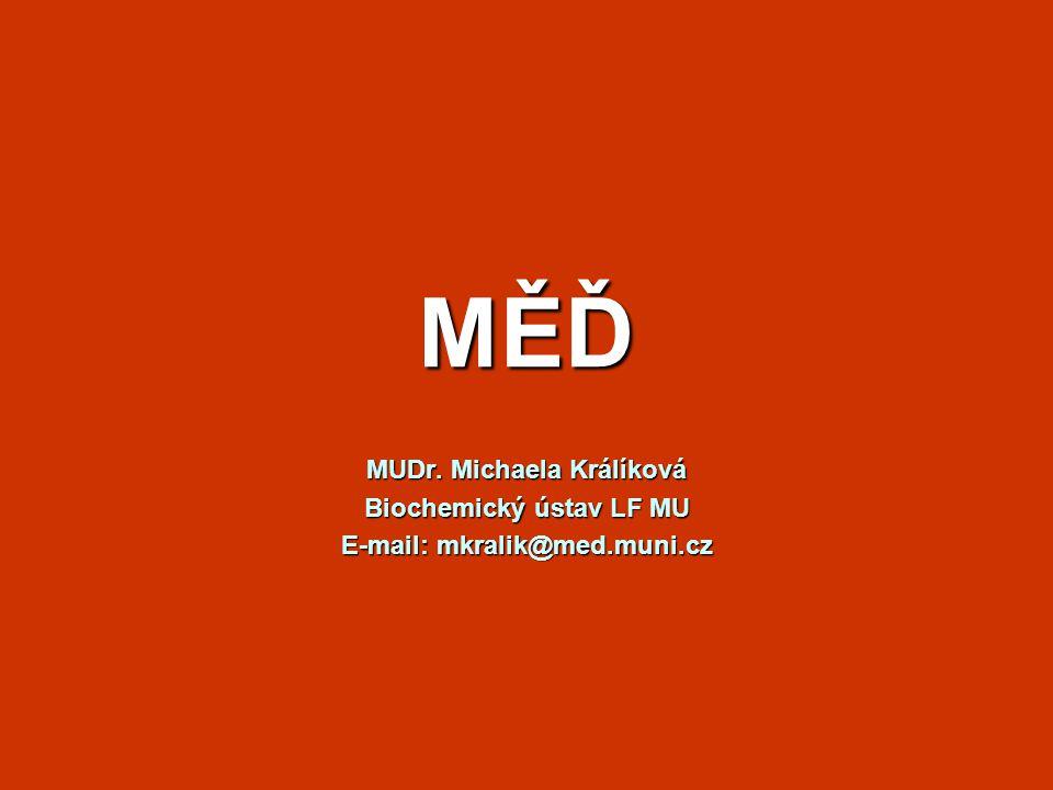 MĚĎ MUDr. Michaela Králíková Biochemický ústav LF MU E-mail: mkralik@med.muni.cz