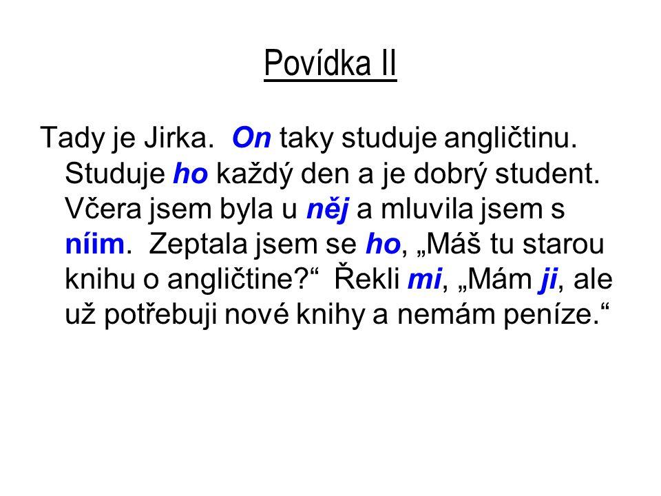 Povídka II Tady je Jirka. On taky studuje angličtinu.