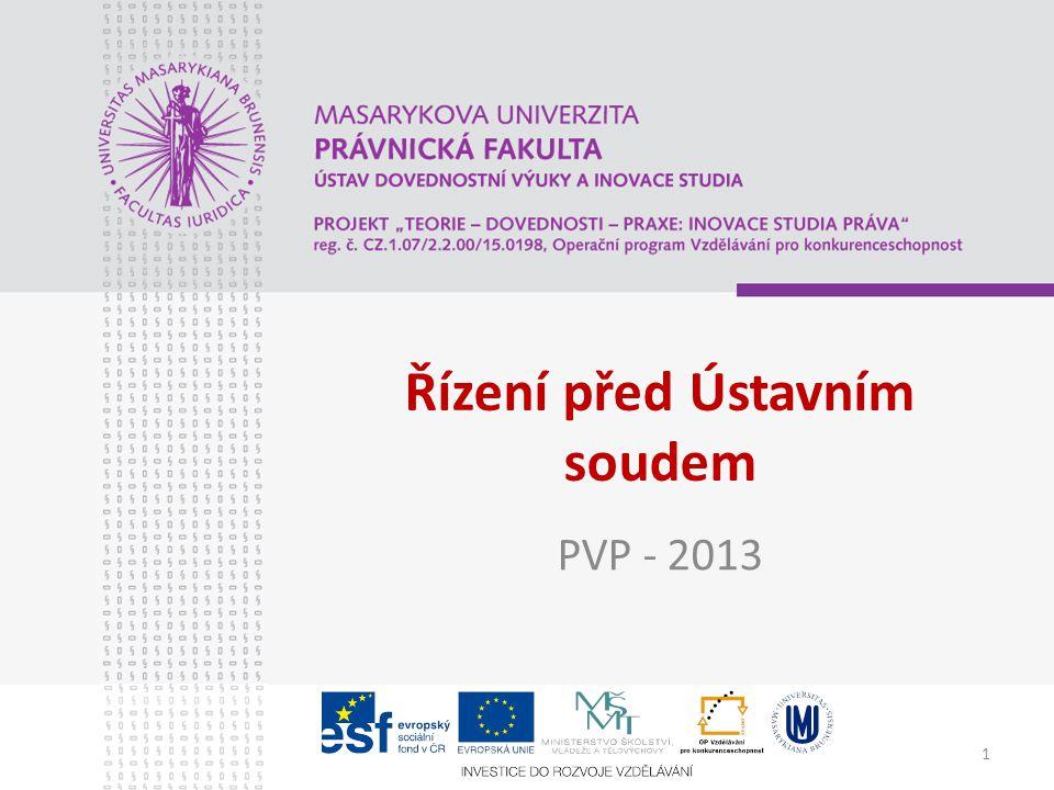 1 Řízení před Ústavním soudem PVP - 2013