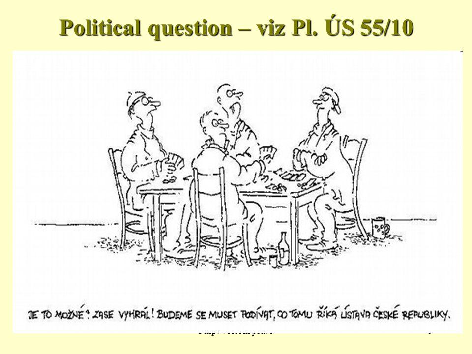 Filip: Volební právo8 Political question – viz Pl. ÚS 55/10
