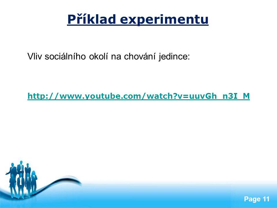 Free Powerpoint Templates Page 11 Příklad experimentu Vliv sociálního okolí na chování jedince: http://www.youtube.com/watch?v=uuvGh_n3I_M