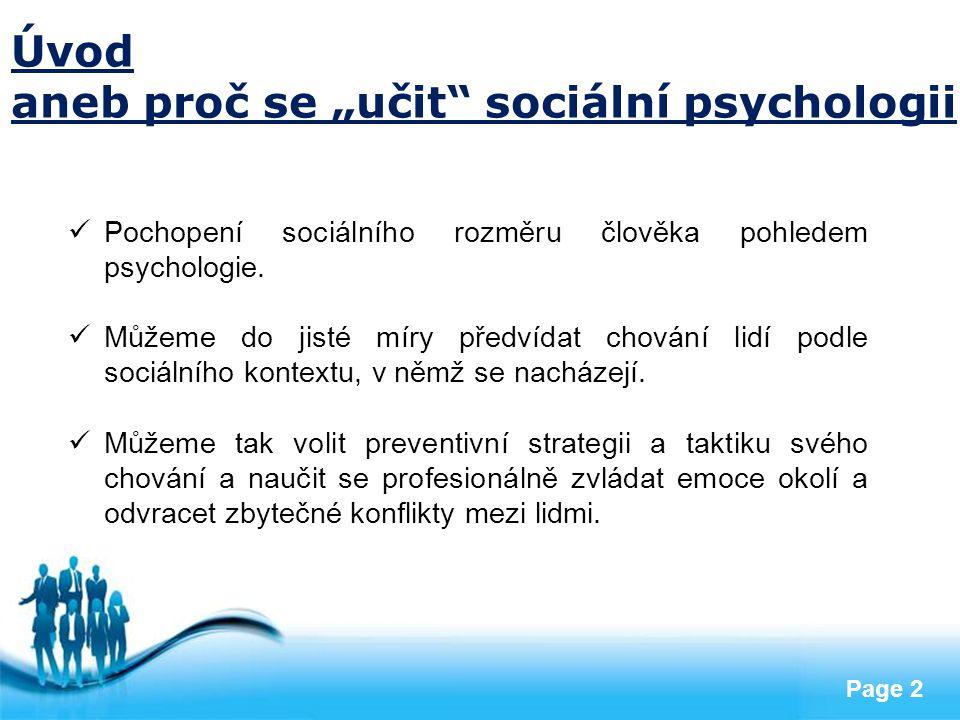 """Free Powerpoint Templates Page 2 Úvod aneb proč se """"učit"""" sociální psychologii Pochopení sociálního rozměru člověka pohledem psychologie. Můžeme do ji"""