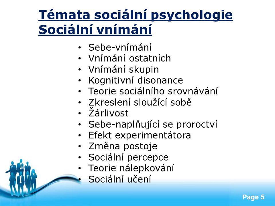 Free Powerpoint Templates Page 5 Témata sociální psychologie Sociální vnímání Sebe-vnímání Vnímání ostatních Vnímání skupin Kognitivní disonance Teori