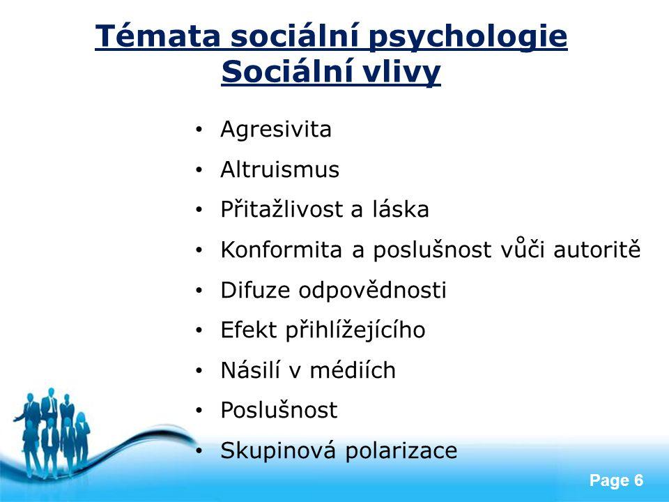Free Powerpoint Templates Page 6 Témata sociální psychologie Sociální vlivy Agresivita Altruismus Přitažlivost a láska Konformita a poslušnost vůči au