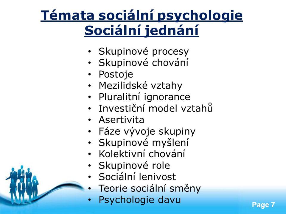 Free Powerpoint Templates Page 7 Témata sociální psychologie Sociální jednání Skupinové procesy Skupinové chování Postoje Mezilidské vztahy Pluralitní