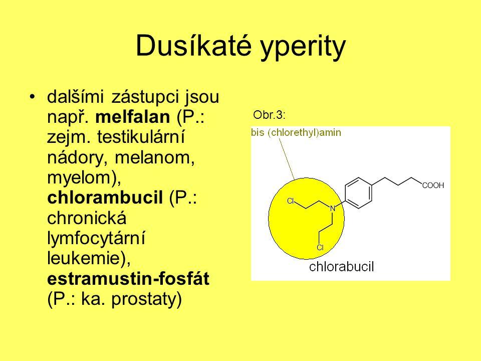 Dusíkaté yperity dalšími zástupci jsou např. melfalan (P.: zejm. testikulární nádory, melanom, myelom), chlorambucil (P.: chronická lymfocytární leuke