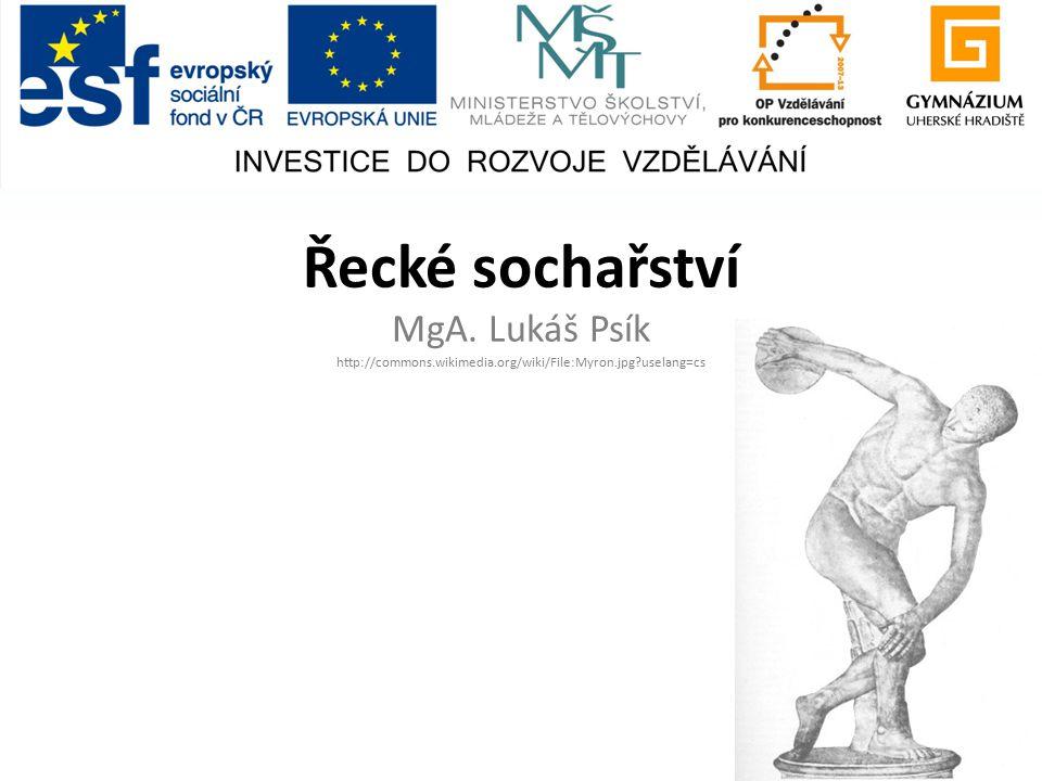 Řecké sochařství MgA. Lukáš Psík http://commons.wikimedia.org/wiki/File:Myron.jpg?uselang=cs