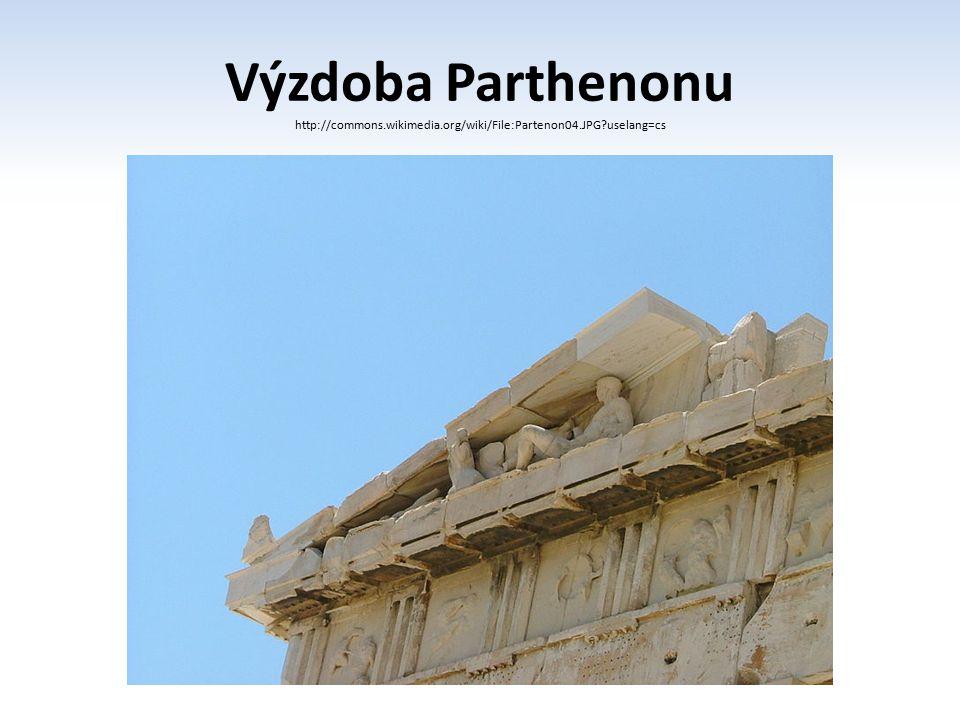 Výzdoba Parthenonu http://commons.wikimedia.org/wiki/File:Partenon04.JPG?uselang=cs