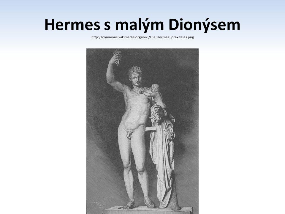 Hermes s malým Dionýsem http://commons.wikimedia.org/wiki/File:Hermes_praxiteles.png