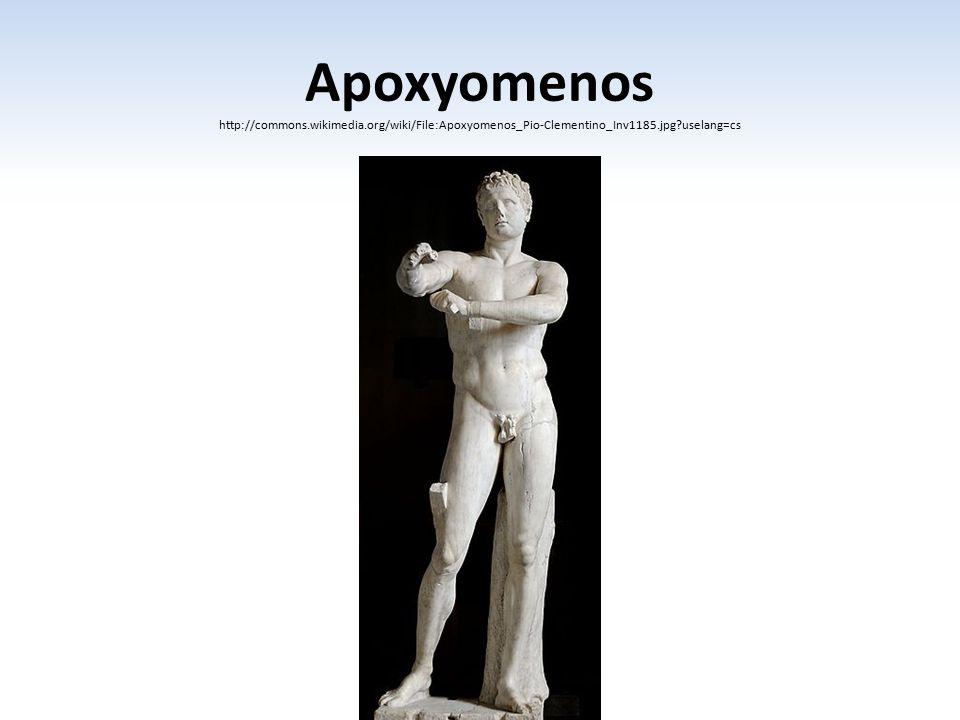 Apoxyomenos http://commons.wikimedia.org/wiki/File:Apoxyomenos_Pio-Clementino_Inv1185.jpg?uselang=cs