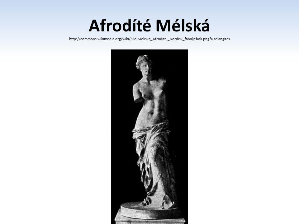 Afrodíté Mélská http://commons.wikimedia.org/wiki/File:Meliska_Afrodite,_Nordisk_familjebok.png?uselang=cs